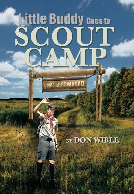 Little Buddy Goes to Scout Camp - Wible, Don