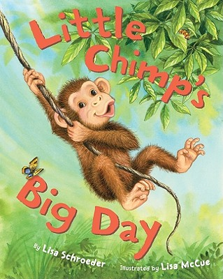 Little Chimp's Big Day - Schroeder, Lisa
