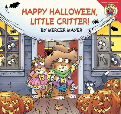Little Critter: Happy Halloween, Little Critter! - Mayer, Mercer