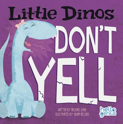 Little Dinos Don't Yell - Dahl, Michael