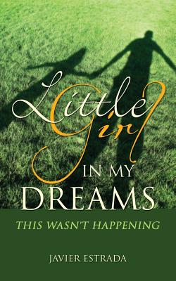 Little Girl in My Dreams - Estrada, Javier