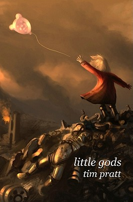 Little Gods - Pratt, Tim