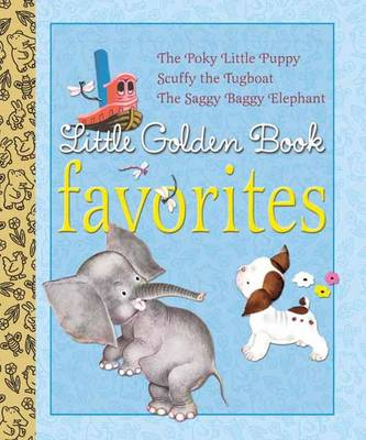 Little Golden Book Favorites: The Poky Little Puppy/Scuffy the Tugboat/The Saggy Baggy Elephant - Golden Books (Creator)