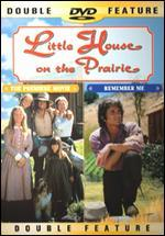 Little House on the Prairie: The Premiere Movie/Remember Me