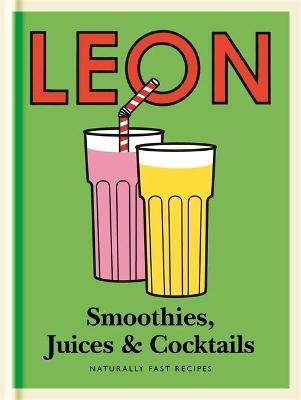 Little Leon: Smoothies, Juices & Cocktails - Leon Restaurants Ltd
