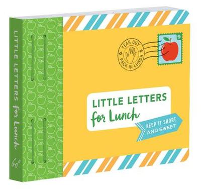 Little Letters for Lunch: Keep It Short and Sweet (Lunch Notes for Kids, Letters to Kids, Lunch Notes Book) - Redmond, Lea