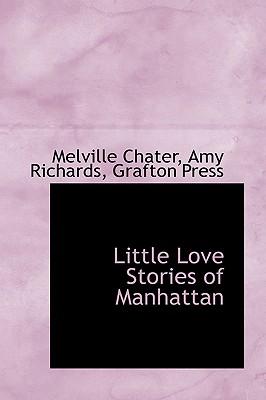 Little Love Stories of Manhattan - Chater, Melville