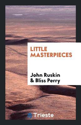 Little Masterpieces - Ruskin, John