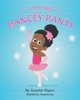 Little Miss Dancey Pants - Mason, Kourtni R