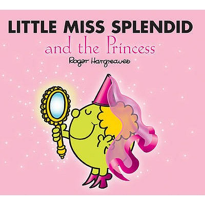 Little Miss Splendid and the Princess - Hargreaves, Roger