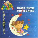 Little Music Lovers: Lullabies - Smart Music for Bed Time