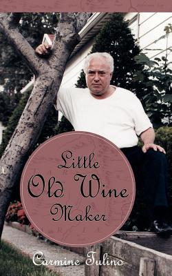 Little Old Wine Maker - Tulino, Carmine