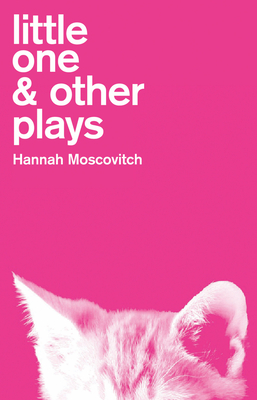 Little One & Other Plays - Moscovitch, Hannah
