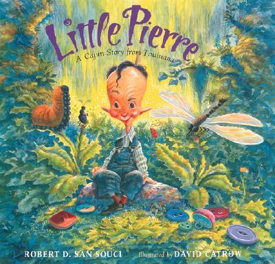 Little Pierre: A Cajun Story from Louisiana - San Souci, Robert D