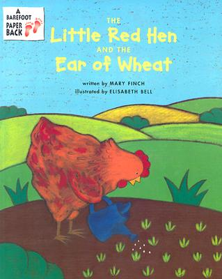 Little Red Hen and the Ear of Wheat - Finch, Mary
