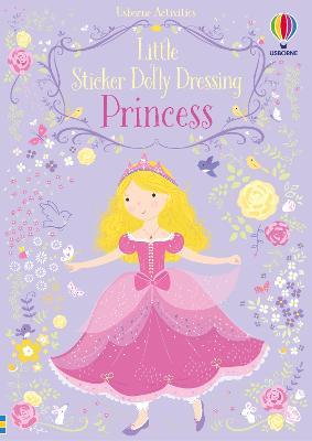 Little Sticker Dolly Dressing Princess - Watt, Fiona