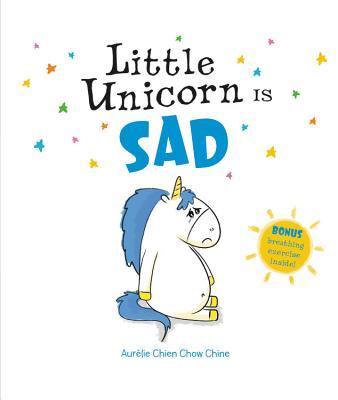 Little Unicorn Is Sad - Chien Chow Chine, Aurelie