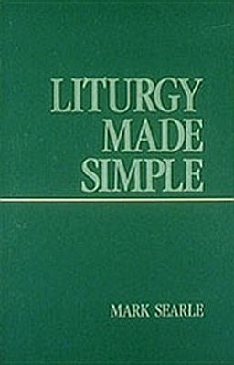 Liturgy Made Simple - Searle, Mark
