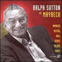 Live at Maybeck Recital Hall, Vol. 30 - Ralph Sutton