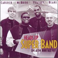 Live at the Berks Jazz Fest - Heads Up Super Band
