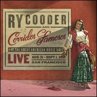 Live at the Great American Music Hall, San Francisco Aug 31-Sept 1 2011 - Ry Cooder/Corridos Famosos