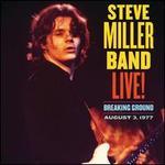 Live! Breaking Ground: August 3, 1977