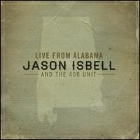 Live from Alabama - Jason Isbell & the 400 Unit