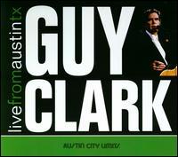Live from Austin, TX - Guy Clark