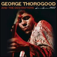 Live in Boston, 1982 - George Thorogood & the Destroyers