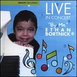 Live in Concert By Me Ethan Bortnick