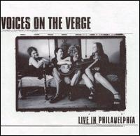 Live in Philadelphia - Voices on the Verge
