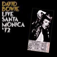Live in Santa Monica '72 - David Bowie