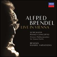 Live in Vienna: Schumann, Brahms - Alfred Brendel (piano); Wiener Philharmoniker; Simon Rattle (conductor)