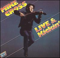 Live & Kickin' - Mike Cross
