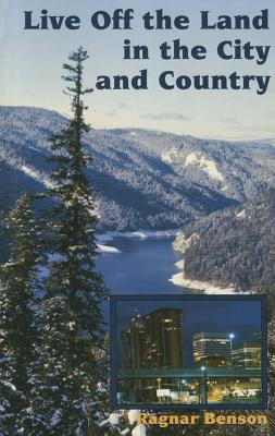 Live of the Land in the City and the Country - Benson, Ragnar