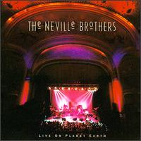 Live on Planet Earth - The Neville Brothers