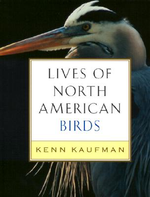 Lives of North American Birds - Kaufman, Kenn
