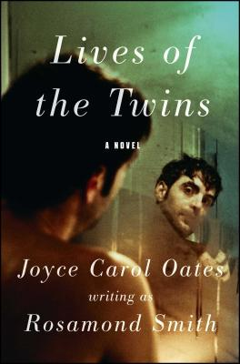Lives of the Twins - Oates, Joyce Carol