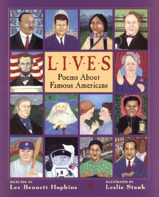 Lives: Poems about Famous Americans - Hopkins, Lee Bennett (Selected by)