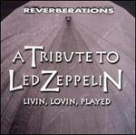 Livin' Lovin' Played: A Led Zeppelin Tribute