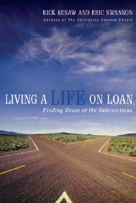Living a Life on Loan: Finding Grace at the Intersections - Rusaw, Rick, and Swanson, Eric