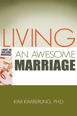 Living an Awesome Marriage - Kimberling, Kim, Dr.