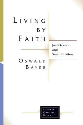 Living by Faith - Bayer, Oswald