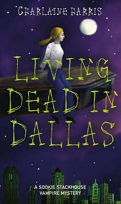 Living Dead In Dallas: A Sookie Stackhouse Vampire Mystery - Harris, Charlaine