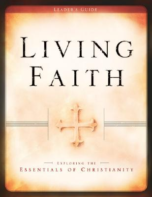 Living Faith: Exploring the Essentials of Christianity - Baker Books (Creator)