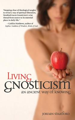 Living Gnosticism: An Ancient Way of Knowing - Stratford, Jordan