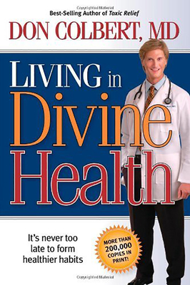 Living in Divine Health - Colbert, Don, MD