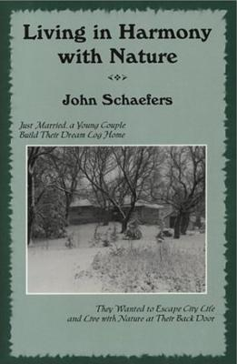 Living in Harmony with Nature - Schaefers, John
