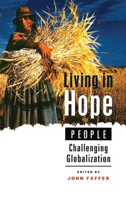 Living in Hope: People Challenging Globalization - Feffer, John
