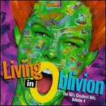 Living in Oblivion: The 80's Greatest Hits, Vol. 4